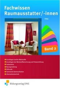 Fachwissen für Raumausstatter/-innen Band 2 - Lehr-/Fachbuch